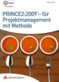 PRINCE2:2009 - für Projektmanagement mit Methode
