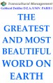 THE GREATEST AND MOST BEAUTIFUL WORD ON EARTH