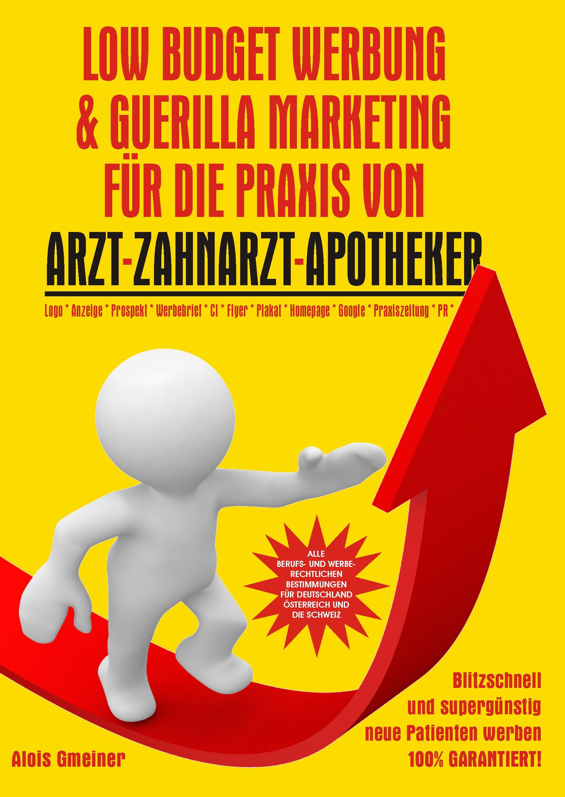 Cover zu Low Budget Werbung & Guerilla Marketing für Arzt, Zahnarzt, Tierarzt, Apotheker