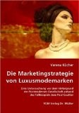 Die Marketingstrategie von Luxusmodemarken