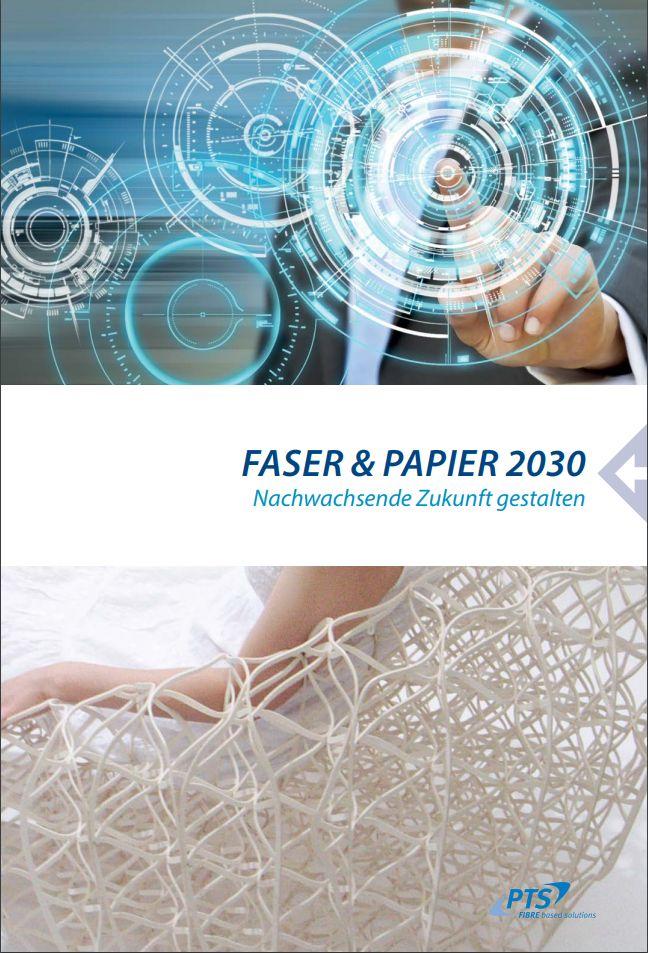 Cover zu Faser & Papier 2030 - Nachwachsende Zukunft gestalten