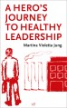 A Hero's Journey  To Healthy Leadership