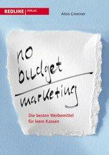 Cover zu No-Budget-Marketing: Die besten Werbemittel für leere Kassen