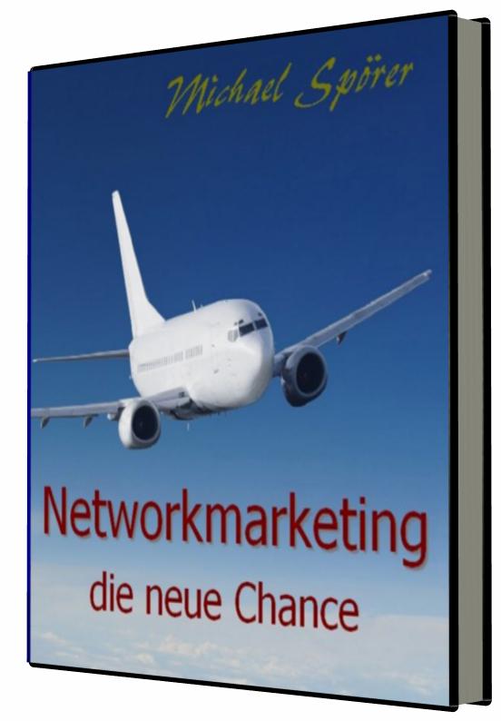 Cover zu Networkmarketing - die neue Chance