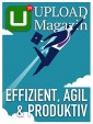UPLOAD Magazin 39: Effizient, agil & produktiv