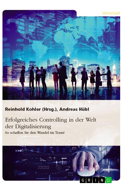 Cover zu Erfolgreiches Controlling in der Welt der Digitalisierung