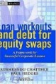 Loan Workouts and Debt for Equity Swaps: A Framework for Successful Corporate Rescues