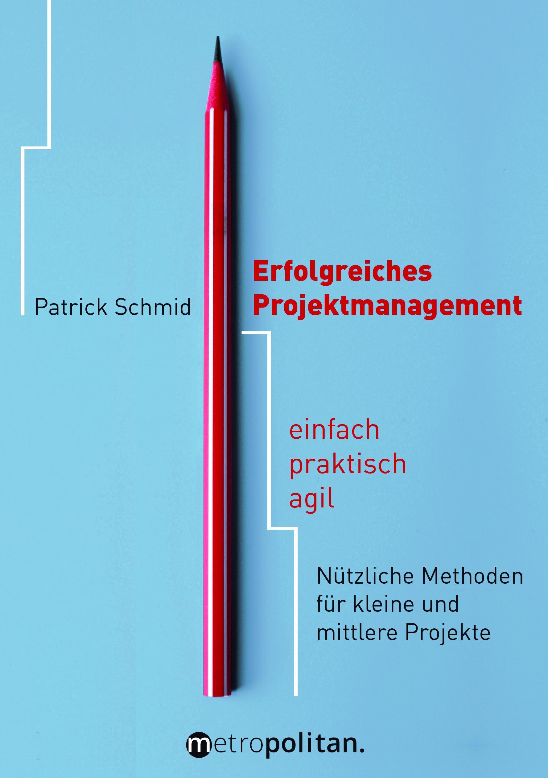 Cover zu Erfolgreiches Projektmanagement: einfach - praktisch - agil