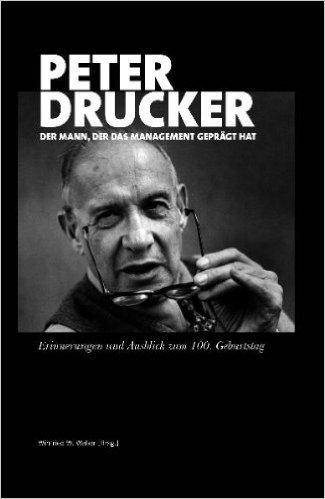 Cover zu Peter Drucker, der Mann, der das Management geprägt hat