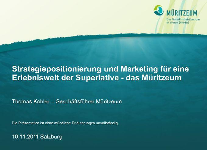 Cover zu Strategiepositionierung und Marketing für eine Erlebniswelt der Superlative - das Müritzeum