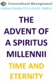 THE ADVENT OF A SPIRITUS MILLENNII