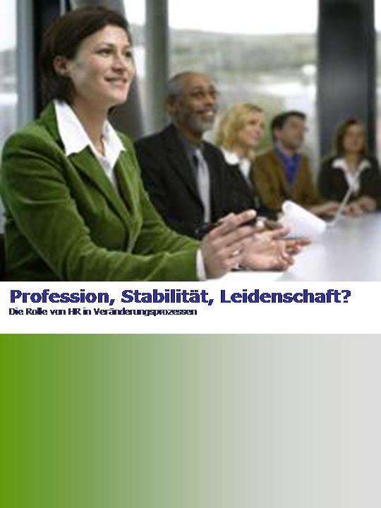 Cover zu Profession, Stabilität, Leidenschaft? Die Rolle von HR in Veränderungsprozessen